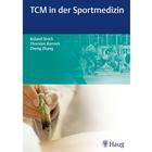 TCM in der Sportmedizin - R. Strich, T. Rarrek, Z. Zhang, 1009645 [W11943], Acupuncture Books